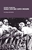 Mad Ducks and Bears, George Plimpton, 1592281168
