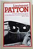 Lieutenant Patton and the American Army in the Mexican Punitive Expedition 1915-1916, Williams, Vernon L., 0840380895