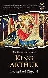 KING ARTHUR: Debated and Disputed
