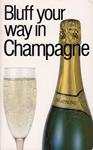 Bluff Your Way in Champagne (The Bluffer's Guides) by Nikolas Montesole