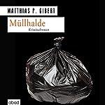 Müllhalde (Paul Lenz 13)   Matthias P. Gibert