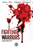 Fighting Warriors - Dead End City [Import allemand]