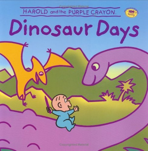 By Liza Baker Harold and the Purple Crayon: Dinosaur Days (Harold And The Purple Crayon Dinosaur Days)