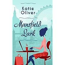 Mansfield Lark (Dating Mr Darcy Book 3)