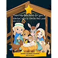 """Advent Coloring Calendar with Scriptures """"There has Been Born for You a Savior Who is Christ the Lord."""" Luke 2:10-11: Christmas Advent Activity Book for Kids with Daily Bible Verses"""