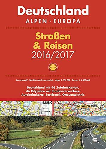 Shell Straßen & Reisen 2016/17 Deutschland 1:300.000, Alpen, Europa (Shell Atlanten)