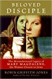 img - for Beloved Disciple: The Misunderstood Legacy of Mary Magdalene, the Woman Closest to Jesus book / textbook / text book