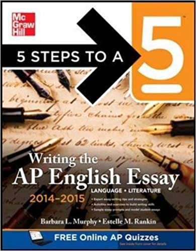 com steps to a writing the ap english essay  5 steps to a 5 writing the ap english essay 2014 2015 5 steps to a 5 on the advanced placement examinations series 3rd edition
