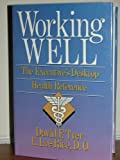 img - for Working Well: The Executive's Desktop Health Reference book / textbook / text book