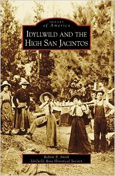 Book Idyllwild and the High San Jacintos (Images of America (Arcadia Publishing))