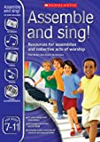 img - for Assemble and Sing! Ages 7-11 book / textbook / text book