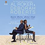 Been There, Done That: Family Wisdom for Modern Times | Al Roker,Deborah Roberts,Laura Morton