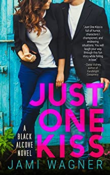 Just One Kiss: A Black Alcove Novel (The Black Alcove Series Book 1) by [Wagner, Jami]