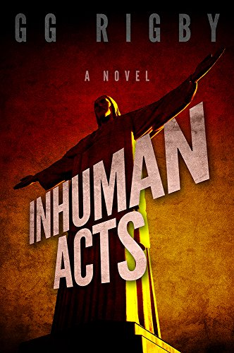 Book: INHUMAN ACTS by G. G. Rigby