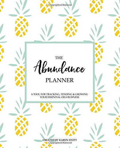 The Abundance Planner - Pineapple Cover - The first planner designed specifically to help you grow your essential oil & wellness business