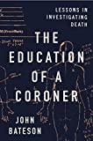 img - for The Education of a Coroner: Lessons in Investigating Death book / textbook / text book