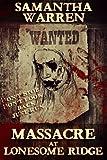 Massacre at Lonesome Ridge: A Zombie Western