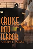 Cruise Into Terror, Vicky L. Neal, 0595145809