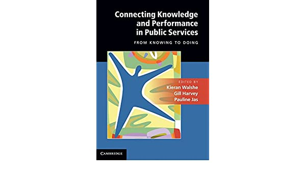 Connecting Knowledge and Performance in Public Services