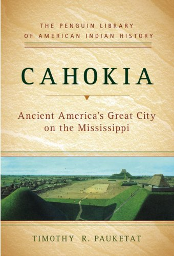 Cahokia: Ancient America's Great City on the Mississippi (Penguin Library of American Indian History) (Huge Baskets Sale For)