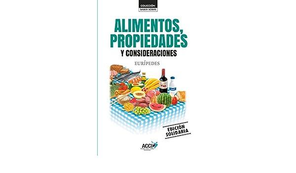 Alimentos, propiedades y consideraciones (Colección. Saber sobre) eBook: Eurípides: Amazon.es: Tienda Kindle