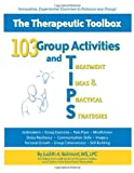 103 Group Activities and Treatment Ideas & Practical Strategies, Judith Belmont, 1936128519