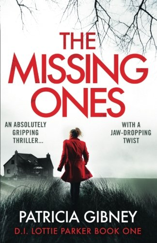 the-missing-ones-an-absolutely-gripping-thriller-with-a-jaw-dropping-twist-detective-lottie-parker-v