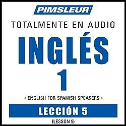 ESL Spanish Phase 1, Unit 05