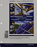 Mathematics for the Trades, Books a la Carte Plus MyMathLab -- Access Card Package, Carman, Robert A. and Saunders, Hal M., 013393439X