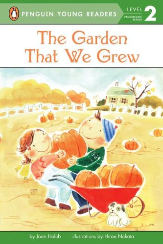 The Garden That We Grew (Penguin Young Readers, Level 2)