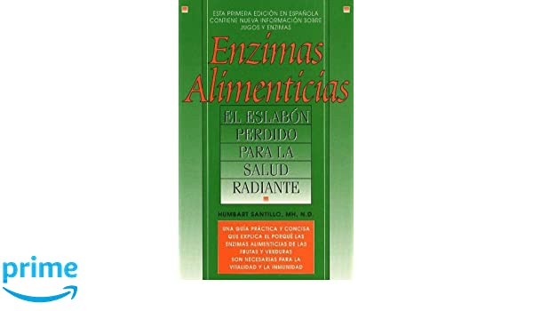 Enzimas Alimenticias/Food Enzymes: The Missing Link to ...