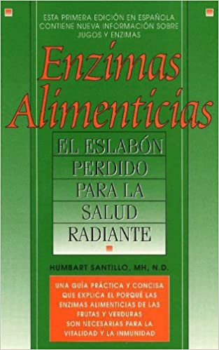 Enzimas Alimenticias/Food Enzymes: The Missing Link to Radiant ...