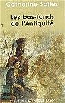 Les bas-fonds de l'Antiquité par Catherine Salles