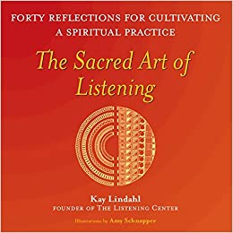 Amazon com: The Sacred Art of Listening: Forty Reflections