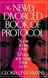 img - for The Newly Divorced Book of Protocol: How to Be Civil When You Hate Their Guts book / textbook / text book