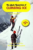 img - for The Basic Essentials of Climbing Ice (Basic Essentials Series) book / textbook / text book