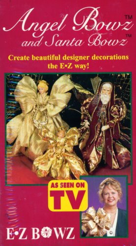 Angel Bowz and Santa Bowz: Create Beautiful Designer Decorations the E-Z Way (E-Z Bowz)
