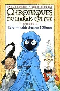 """Afficher """"Chroniques du marais qui pue n° 3 L'abominable docteur Câlinou"""""""