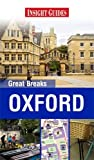 Insight Guides: Great Breaks Oxford, Insight Guides, 1780051530