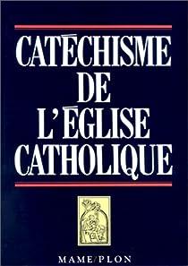 Catéchisme de l'Eglise catholique par Église catholique