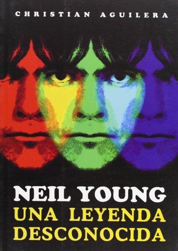 Descargar Libro Neil Young, Una Leyenda Desconocida Christian Aguilera Crouceiro