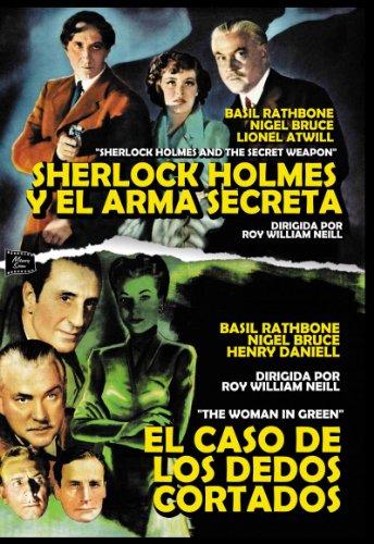 Sherlock Holmes and the Secret Weapon - Sherlock Holmes Y El Arma Secreta / the Woman in Green - El Caso De Los Dedos Cortados - William Neill - Basil Rathbone.( European Import Region 2)