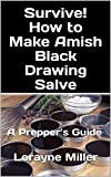 Survive! How to Make Amish Black Drawing Salve