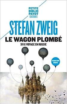 Le wagon plombé : Suivi de Voyage en Russie et de Sur Maxime Gorki
