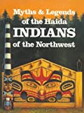 Myths and Legends of the Haida Indians of the Northwest, Martine J. Reid, 0883881128