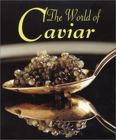 The World of Caviar by Olivier Le Goff