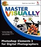 Master Visually Photoshop Elements 3 for Digital Photographers, Laurie Ulrich Fuller, 0764578782