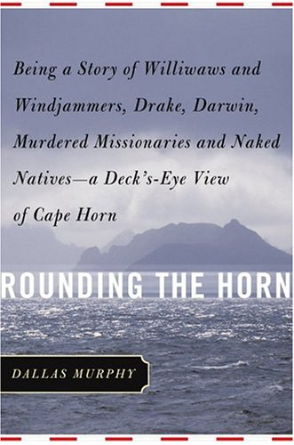Download Rounding The Horn: Being the Story of Williwaws and Windjammers, Drake, Darwin, Murdered Missionaries and Naked Natives - A Deck's Eye View of Cape Horn pdf