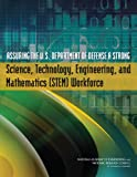 img - for Assuring the U.S. Department of Defense a Strong Science, Technology, Engineering, and Mathematics (STEM) Workforce book / textbook / text book