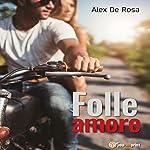 Folle amore | Alex De Rosa